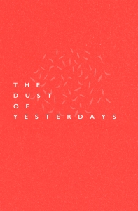 the-dust-of-yesterdays-cover-createspace-copy
